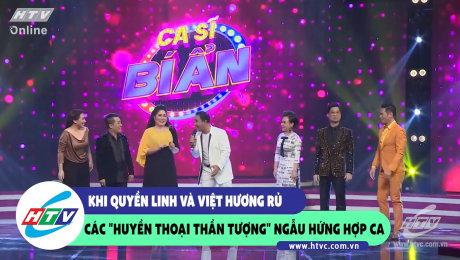 """Khi Quyền Linh và Việt Hương rủ các """" Huyền Thoại Thần Tượng"""" ngẫu hứng song ca"""