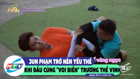 """Jun Phạm trở nên yếu thế khi đấu cùng """"voi biển"""" Trương Thế Vinh"""