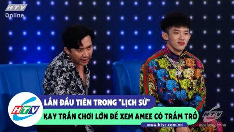 """Lần đầu tiên trong """"lịch sử"""" Kay Trần chơi lớn xem AMee có trầm trồ"""