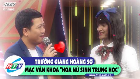 """Trường Giang hoảng sợ khi Mạc Văn Khoa """"hóa nữ sinh trung học"""""""