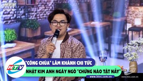 """Công chúa Lâm Khánh Chi chi tức Nhật Kim Anh ngây ngô """"chứng nào tật nấy"""""""
