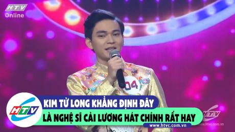 Kim Tử Long khẳng định đây sẽ là nghệ sĩ cải lương hát chính rất hay