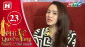 Phụ Nữ Quyền Năng Tập 23 : MC Quỳnh Hoa, Người Mẫu Diễn Viên Trang Nhung