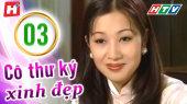 Cô Thư Ký Xinh Đẹp Tập 03
