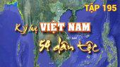 Ký Sự Việt Nam 54 Dân Tộc Tập 195