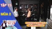 Phú Quý Du Ký Mùa 2 Tập 15 : Chuyện về công tử Huỳnh Thủy Lê