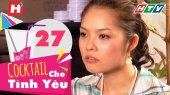 Cocktail Cho Tình Yêu Tập 27