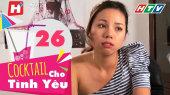 Cocktail Cho Tình Yêu Tập 26