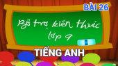 Bổ Trợ Kiến Thức Lớp 9 - Môn Tiếng Anh Bài 26 : Adjectives