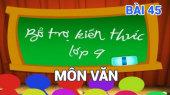 Bổ Trợ Kiến Thức Lớp 9 - Môn Văn Bài 45 : Nói với con