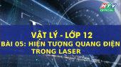 Kết Nối Giờ Thứ 6 - Môn Lý Lớp 12 Bài 05 : Hiện tượng quang điện trong Laser