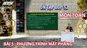 Ôn Tập Lớp 12 - Môn Toán Bài 05 : Phương trình mặt phẳng