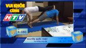 Vui Khỏe Cùng HTV SBD 4-080 : Nguyễn Quốc Thùy - Vợ chồng cùng tập