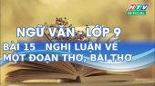 Kết Nối Giờ Thứ 6 - Môn Văn Lớp 9 Bài 15 : Nghị Luận Về Một Đoạn Thơ, Bài Thơ