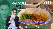 Chương Trình WANBO SAVE & SHARE Tập 637 : Đi Ăn Thử Quán MR MÌ Cực Ngon
