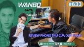 Chương Trình WANBO SAVE & SHARE Tập 633 : Review Phòng Thu của DUY PHẠM