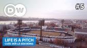 Cuộc Đời Là Sân Bóng Tập 05 : Trud Stadium, Irkutsk, Russia