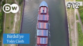 Toàn Cảnh Tập 12 : The Kiel Canal - A Key Shortcut
