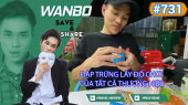 Chương Trình WANBO SAVE & SHARE Tập 731 : Đập trứng lấy đồ chơi của tất cả thương hiệu