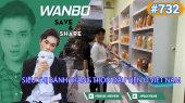 Chương Trình WANBO SAVE & SHARE Tập 732 : Siêu Thị Bánh Tráng Trộn Đầu Tiên Ở Việt Nam