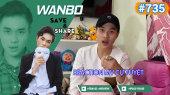 Chương Trình WANBO SAVE & SHARE Tập 735 : Reaction MV Cự Tuyệt