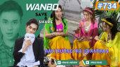Chương Trình WANBO SAVE & SHARE Tập 734 : Hậu trường trả lời antifan