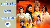 Thiếu Lâm Tàng Kinh Các Tập 61