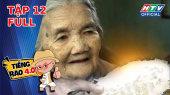 Tiếng Rao 4.0 Tập 12 : Bánh kẹp tuổi thơ của cụ bà U.100