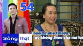 Sống Thật Tập 54 : Minh Hiếu bật khóc kể sự thật về mẹ, trăm cây vàng và cuộc sống ở Cai Lậy