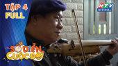 Sô Diễn Cuộc Đời Tập 04 : Anh Nguyễn Trường và cây violon tre
