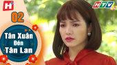 Tân Xuân Đón Tân Lang Tập 02