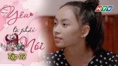Yêu Là Phải Nói Tập 02