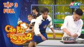 Căn Bếp Vui Nhộn Mùa 2 Tập 03 : Khải Đăng, Min-T thi nhau khoe giọng trong bếp
