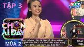 Chọn Ai Đây Mùa 2 Tập 03 : Puka hát nhạc Đen Vâu, Mạc Văn Khoa bắn rap hụt hơi