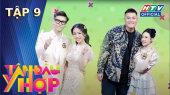 Tâm Đầu Ý Hợp Mùa 2 Tập 09 : Rich kid Joyce Phạm và Fabo Nguyễn chia sẻ về nửa kia