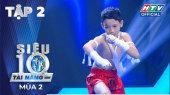 Siêu Tài Năng Nhí Mùa 2 Tập 02 : Trấn Thành, Hari Won, Ali Hoàng Dương thi nhau xếp hàng học Muay Thái