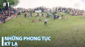 Những Phong Tục Kỳ Lạ Tập 01 : Cheese Rolling in England - A Breakneck Contest