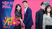 Tâm Đầu Ý Hợp Mùa 2 Tập 21 : Hữu Phước trồng cây si từ năm 15 tuổi, Việt Hoàng yêu 3 tháng cưới