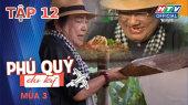 Phú Quý Du Ký Mùa 3 Tập 12 : Ẩm thực miền Tây - Sản xuất hủ tiếu từ A đến Z