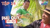 Phú Quý Du Ký Mùa 3 Tập 14 : Khởi nghiệp với mật dừa ở Tiểu Cần, Trà Vinh