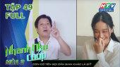 """Nhanh Như Chớp 2020 Tập 49 : Will """"khớp"""" trước nhan sắc Jun Vũ"""