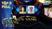 Én Vàng 2021 Tập 05 : Hồng Trang - cánh Én duyên dáng của Én Vàng 2021