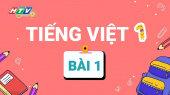 Lớp 1 Vui Học - Môn Tiếng Việt 1 Bài 1 : Làm quen đồ dùng học tập của em