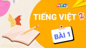 Lớp 2 Chăm Ngoan - Tiếng Việt Bài 1 : Ôn kỹ năng đọc, kết hợp nhắc tư thế đọc, cách cầm sách