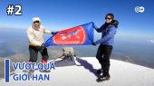 Vượt Quá Giới Hạn Tập 02 : Extreme Mountaineering - Solo Expedition to the South Pole
