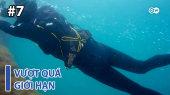 Vượt Quá Giới Hạn Tập 07 : Seatrekking - Hiking on Land and Diving Under Water
