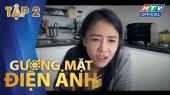 Gương Mặt Điện Ảnh 5 Tập 02 : Như Đan, Sỹ Hậu, Khánh Đăng, Vũ Đằng