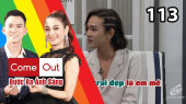Bước Ra Ánh Sáng Tập 113 : Chàng người mẫu phi giới tính và hành trình Come Out khiến Khánh Chi bực mình
