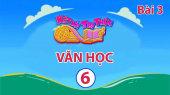 Kết Nối Tri Thức - Văn Học Lớp 6 Bài 3 : Sự tích Hồ Gươm - Bánh Chưng Bánh Dày