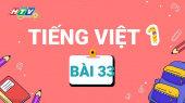 Lớp 1 Vui Học - Môn Tiếng Việt 1 Bài 33 : Chữ ia